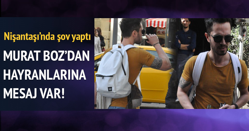 Murat Boz şov yaptı