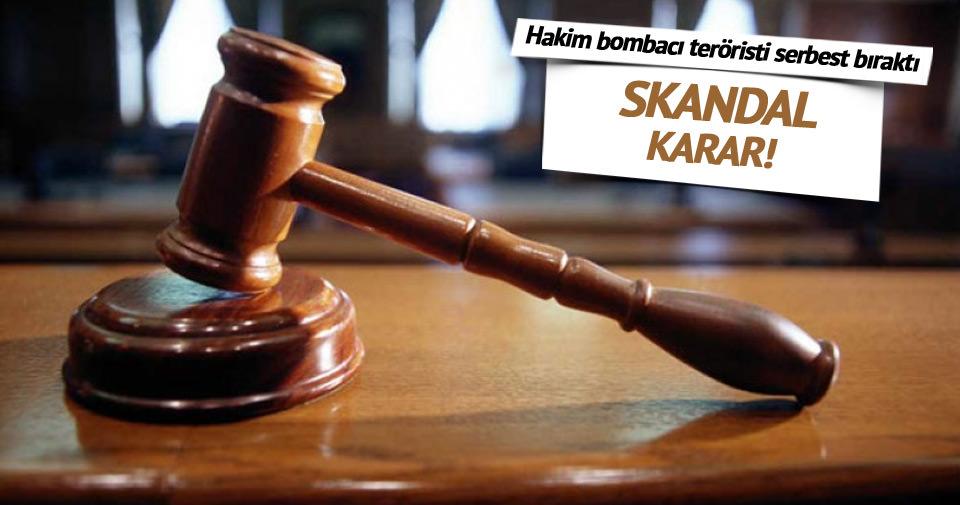 Hakim bombacı teröristi serbest bıraktı