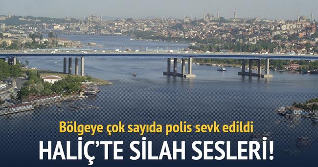 Haliç Köprüsü yakınlarından silah sesleri!