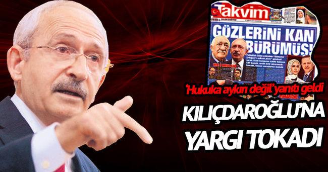 Kılıçdaroğlu'na yargı tokadı