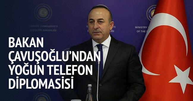 Dışişleri Bakanı Çavuşoğlu'ndan yoğun telefon diplomasisi