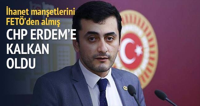 Algı manşetleri attıran Erdem'e CHP kalkan oldu