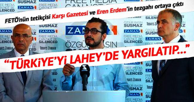 FETÖ'nün tetikçisi Karşı Gazetesi ve Eren Erdem'in tezgahı ortaya çıktı