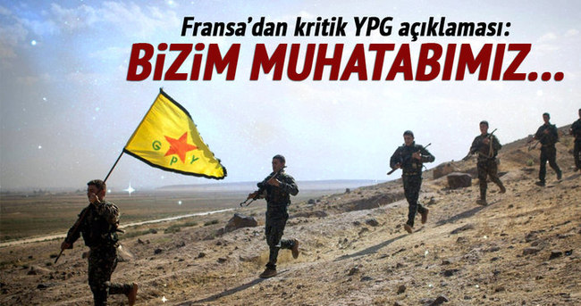 Fransa'dan YPG açıklaması: Bizim muhatabımız...
