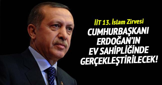 İİT 13. İslam Zirvesi, Cumhurbaşkanı Erdoğan'ın ev sahipliğinde gerçekleştirilecek