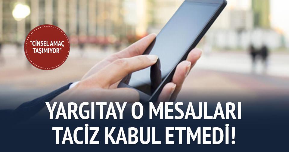 Israrlı SMS taciz kabul edilmedi