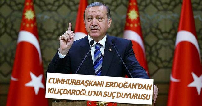 Cumhurbaşkanı Erdoğan'dan Kılıçdaroğlu hakkında suç duyurusu
