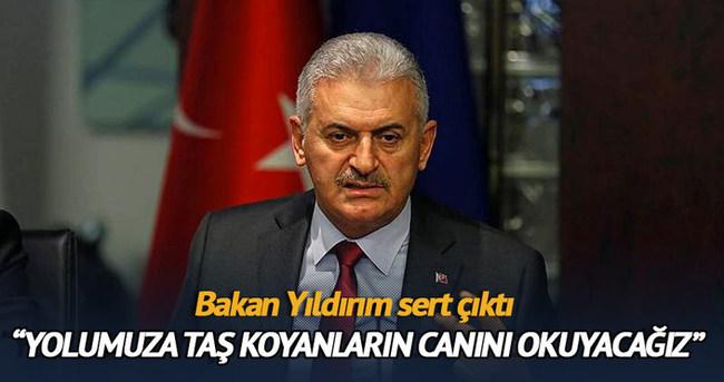 Türkiye'nin gelişmesine taş koyanların canını okuyacağız