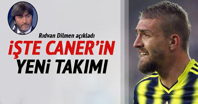 Rıdvan Dilmen Caner'in yeni takımını açıkladı