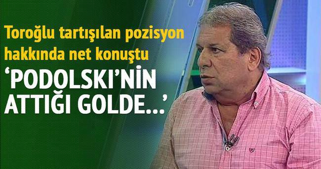Erman Toroğlu: Podolski'nin golü net