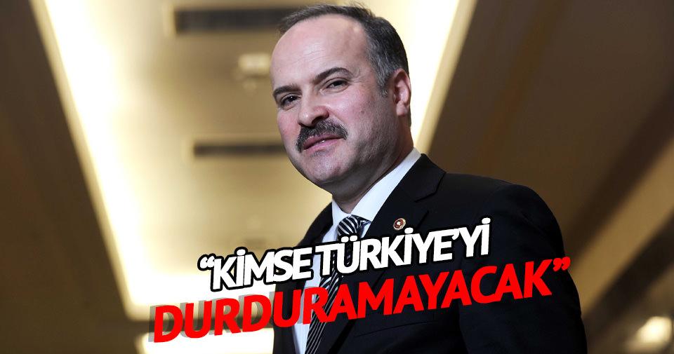 Gedikli: Kimse Türkiye'yi durduramayacak
