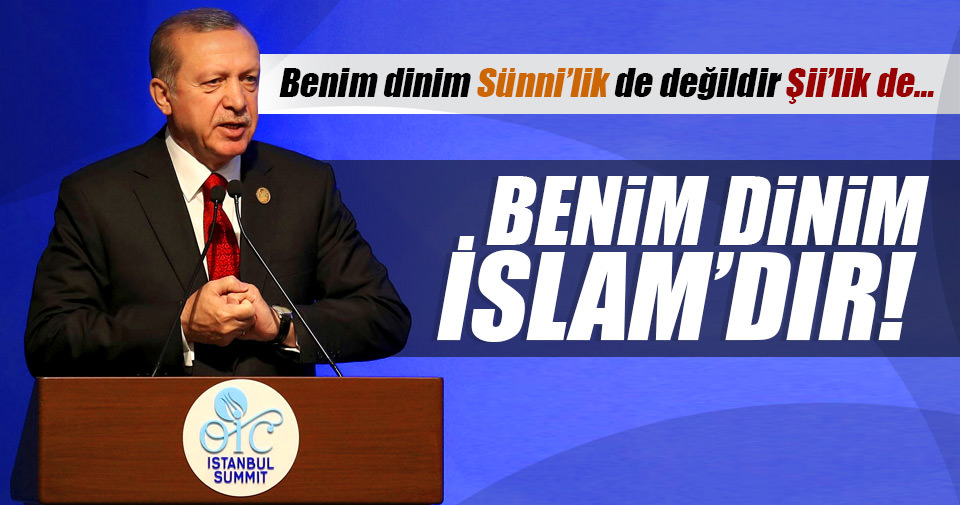 Cumhurbaşkanı Erdoğan: Benim dinim İslam'dır!