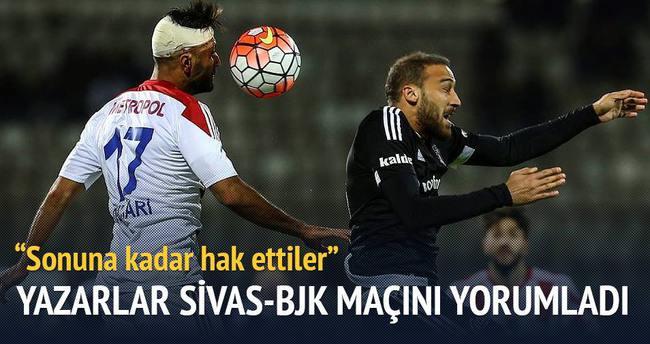 Yazarlar Sivasspor-Beşiktaş maçını yorumladı