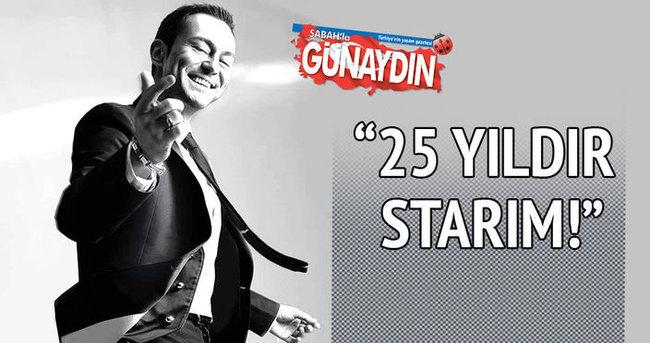 '25 yıldır starım'