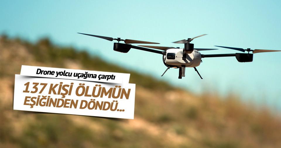 Drone yolcu uçağına çarptı