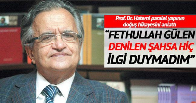 Fethullah Gülen denilen şahsa hiç ilgi duymadım