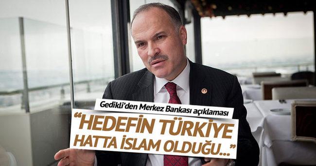 Hedef Türkiye hatta İslam ve Müslümanlar