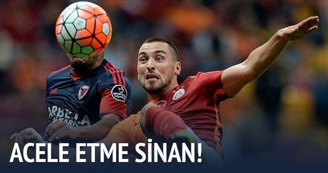 Acele etme Sinan