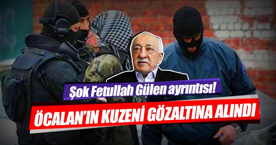 Öcalan'ın kuzeni gözaltına alındı
