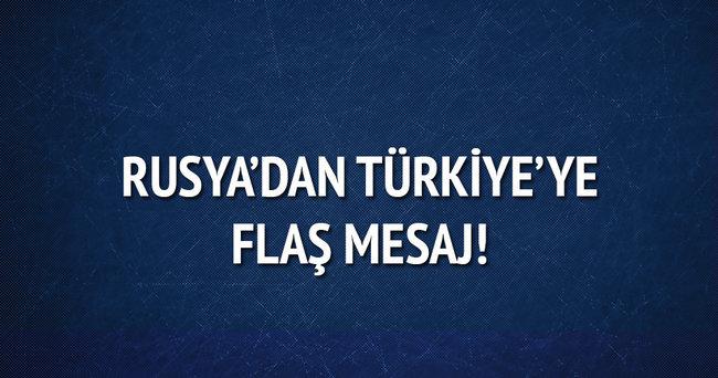Rusya'dan Türkiye'ye mesaj
