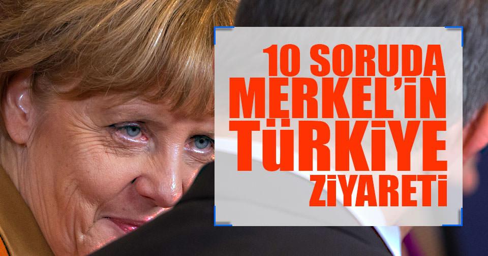 10 soruda Merkel'in Türkiye ziyareti