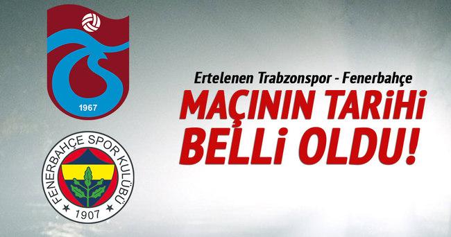 Ertelenen Trabzonspor MP - Fenerbahçe maçının tarihi belli oldu
