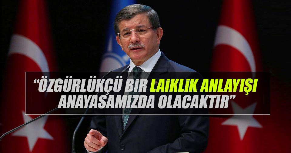 Davutoğlu: Anayasa'da Laiklik ilkesi teminat altına alınacaktır
