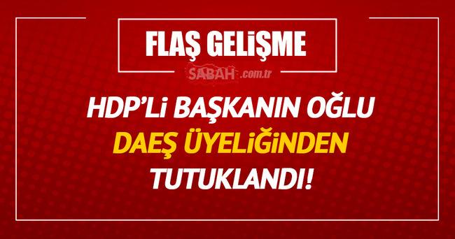 HDP'li başkanın oğlu DAEŞ üyeliğinden tutuklandı