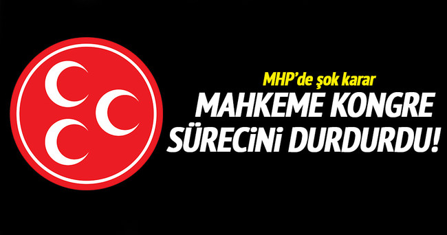 MHP'de kurultay süreci durdu