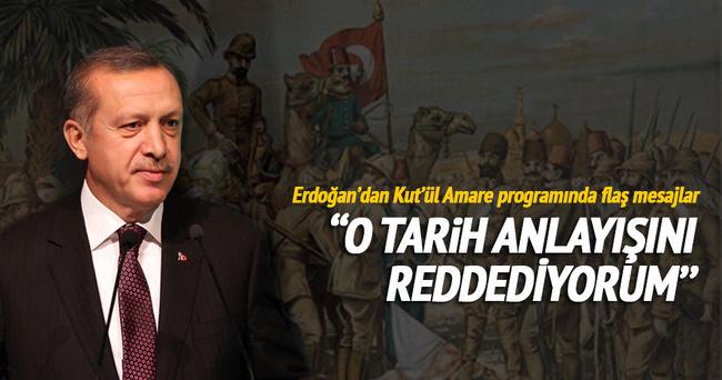 Cumhurbaşkanı Erdoğan:  O tarih anlayışını reddediyorum