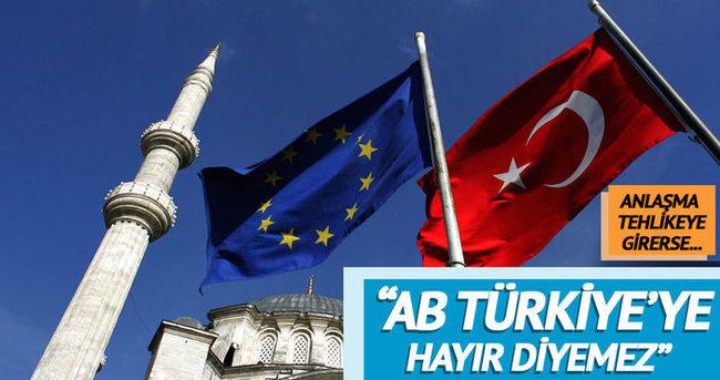 AB Türkiye'ye hayır diyemez