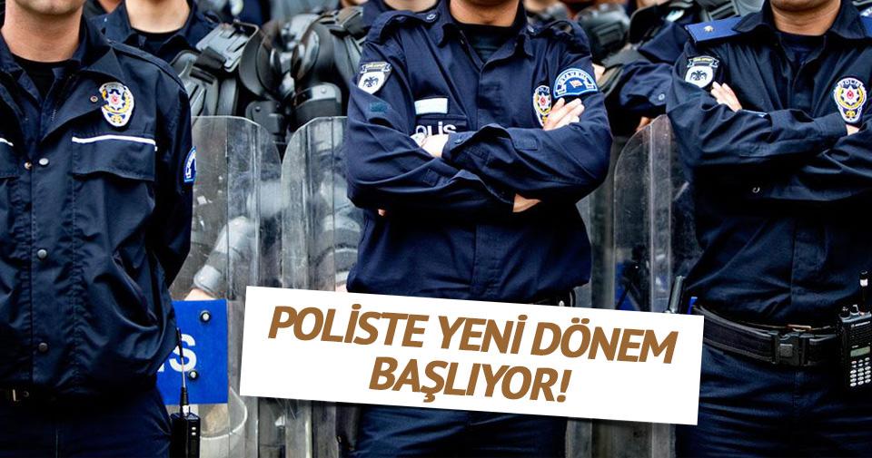 Poliste yeni dönem başladı