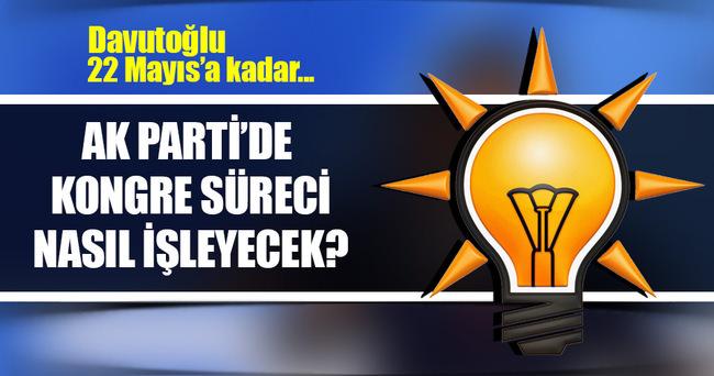 AK Parti'de kongreye kadar süreç nasıl işleyecek?