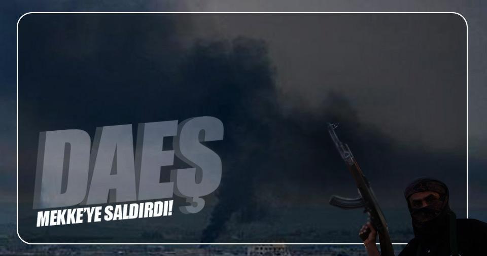 DAEŞ Mekke'ye saldırdı!