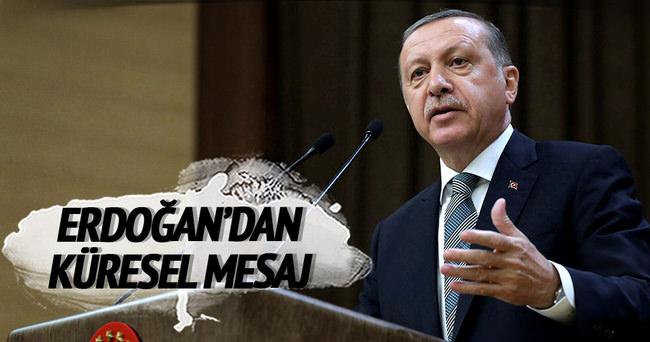Erdoğan'dan küresel mesaj