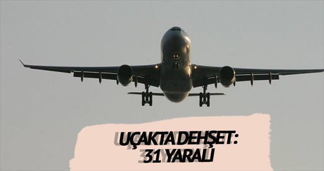 Uçakta türbülans dehşeti: 31 yaralı