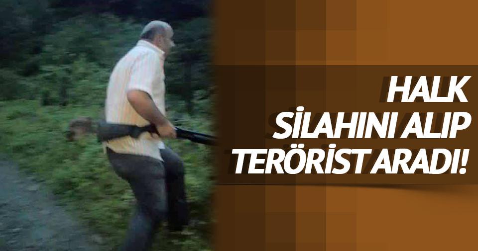 Halk silahını alıp terörist aradı