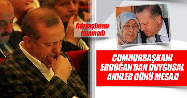 Erdoğan'dan duygusal Annler Günü mesajı