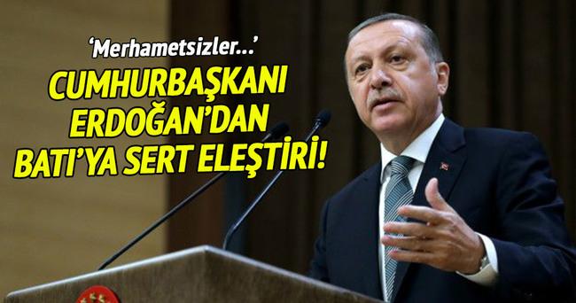 Cumhurbaşkanı Erdoğan'dan Batı'ya sert eleştiri!