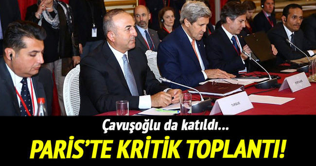 Çavuşoğlu Paris'te Suriye toplantısına katıldı!