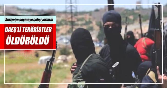 Suriye'ye geçmeye çalışan 5 IŞİD'li çıkan çatışmada öldü