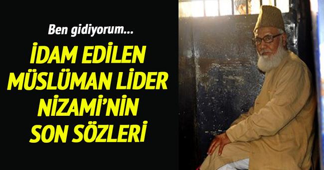 İşte idam edilen Müslüman lider Nizami'nin son sözleri