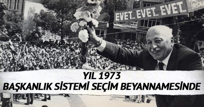 Başkanlık sistemi 43 yıl önce seçim beyannamesinde