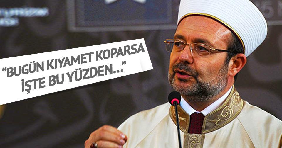 Mehmet Görmez: Bugün kıyamet kopacaksa...