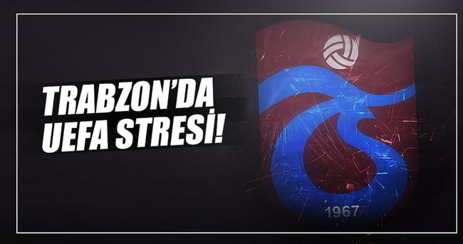 Trabzonspor'da UEFA stresi.