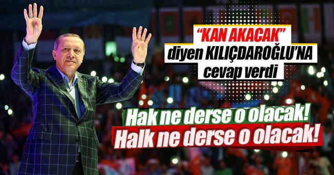 Erdoğan: Hak ne derse o olacak