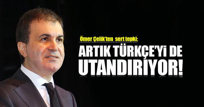 Ömer Çelik : Kılıçdaroğlu artık Türkçe'yi de utandırıyor