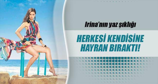 Irina'nın yaz şıklığı