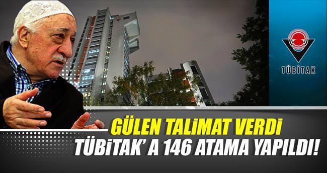Gülen'in talimatıyla TÜBİTAK'a 146 atama