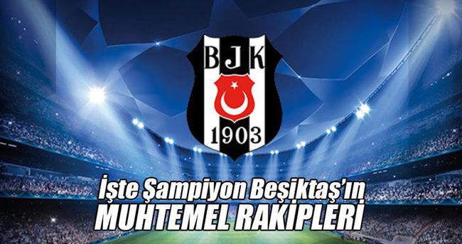 Süper Lig'de şampiyon olan Beşiktaş'ın Devler Ligi'ndeki muhtemel rakipleri belli oldu